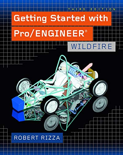 Getting Started with Pro/ENGINEER By Robert Rizza