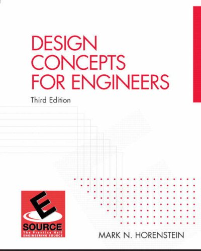Design Concepts for Engineers By Mark N. Horenstein
