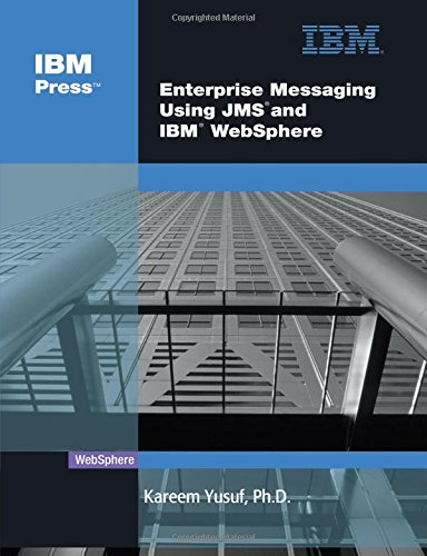 Enterprise Messaging Using JMS and IBM WebSphere By Kareem Yusuf