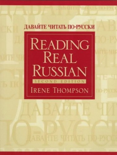 Reading Real Russian By Irene Thompson