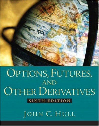 Options, Futures and Other Derivatives: United States Edition By John Hull