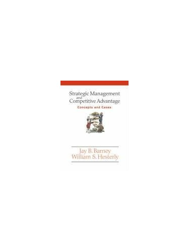 Strategic Management and Competitive Advantage By William S. Hesterly