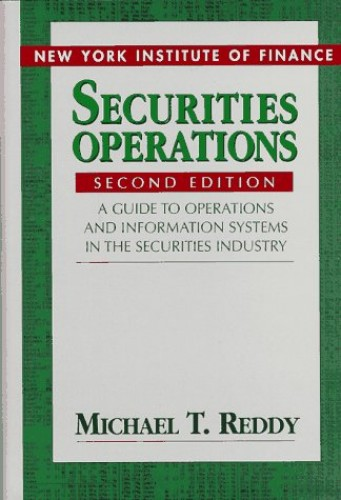 Securities Operations By Michael T. Reddy