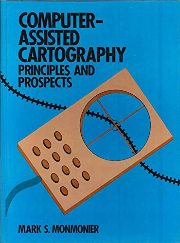 Computer Assisted Cartography By Mark S. Monmonier