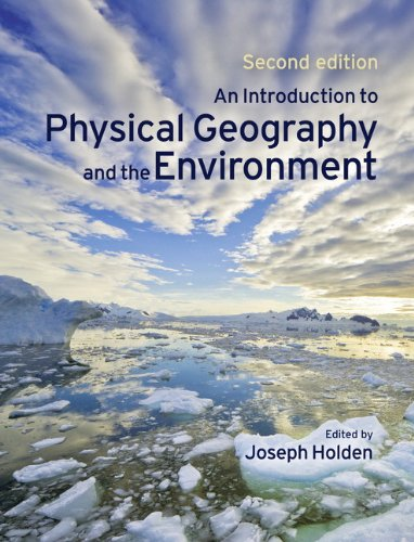An Introduction to Physical Geography and the Environment by Joseph A. Holden