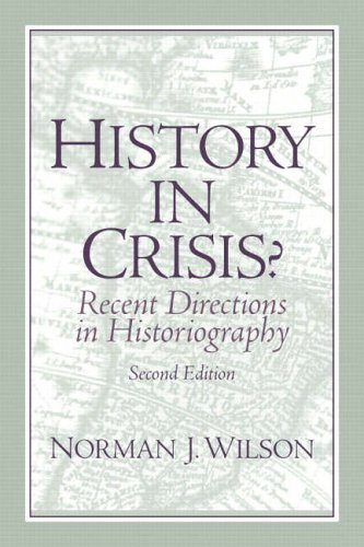 History in Crisis? Recent Directions in Historiography By Norman J. Wilson