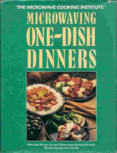 Microwaving One-Dish Dinners By Barbara Methven