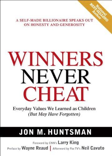 Winners Never Cheat By Jon Huntsman