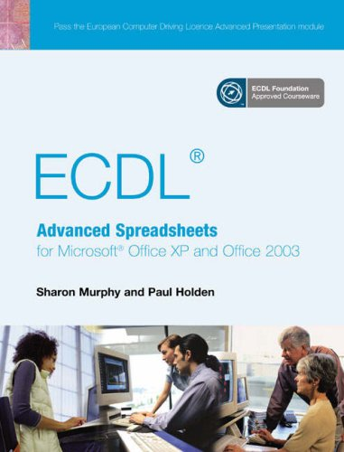 ECDL Advanced Spreadsheets for Office XP/2003 By Paul Holden