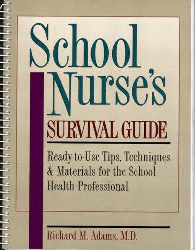 School Nurses's Survival Guide By Adams