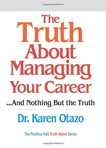 The Truth About Managing Your Career By Karen Otazo