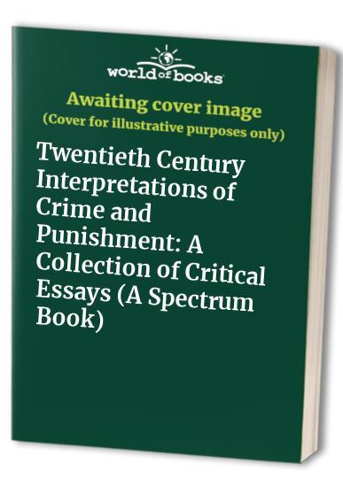 Twentieth Century Interpretations of Crime and Punishment By Robert Louis Jackson
