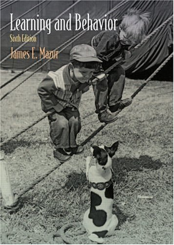 Learning and Behavior: Sixth Edition By James E. Mazur (Southern Connecticut State University, USA)
