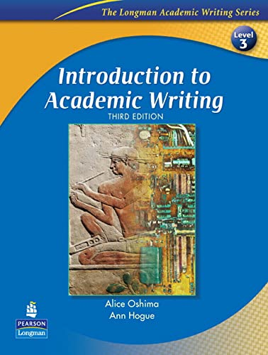 Introduction to Academic Writing (The Longman Academic Writing Series, Level 3) By Ann Hogue