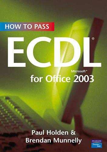 How To Pass ECDL 4 for Office 2003 By Brendan Munnelly