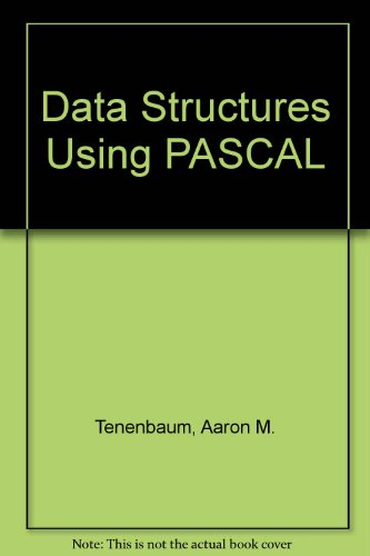 Data Structures Using PASCAL By Aaron M. Tenenbaum