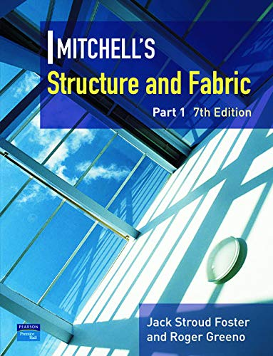 Mitchell's Structure & Fabric Part 1: Pt. 1 (Mitchells Building Series) By J. S. Foster