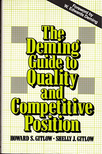 The Deming Guide to Achieving Quality and Competitive Position By Howard S. Gitlow