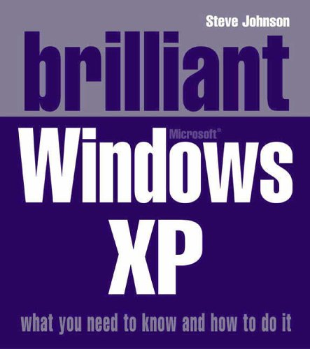 Brilliant Windows XP By Steve Johnson