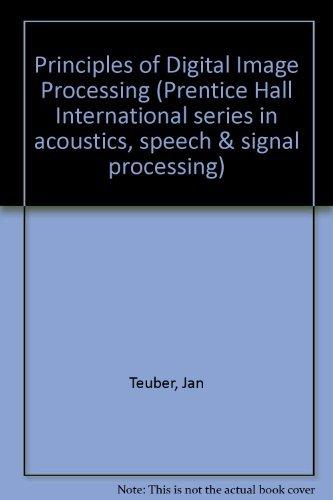 Principles of Digital Image Processing By Jan Teuber
