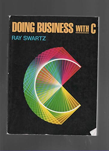 Doing Business with C. By Ray Swartz