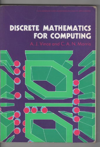 Discrete Mathematics for Computing By A.J. Vince