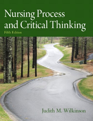 Nursing Process and Critical Thinking By Judith M. Wilkinson