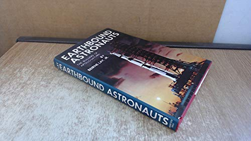 Earthbound Astronauts. The Builders of Apollo-Saturn. By Beirne Jr. Lay