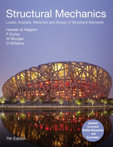 Structural Mechanics: Loads, Analysis,  Materials and Design of Structural Elements by Frank Durka