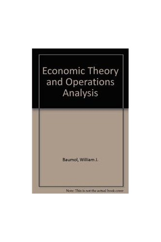 Economic Theory and Operations Analysis By William J. Baumol