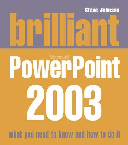 Brilliant Powerpoint 2003 By Steve Johnson
