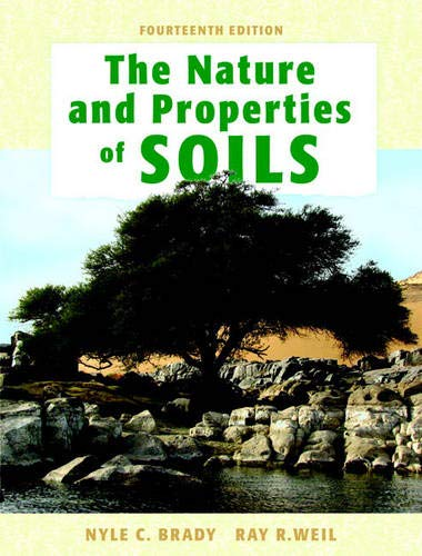 The Nature and Properties of Soils By Nyle C. Brady
