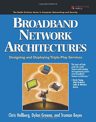 Broadband Network Architectures By Chris Hellberg