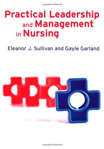Practical Leadership and Management in Nursing by Eleanor J. Sullivan