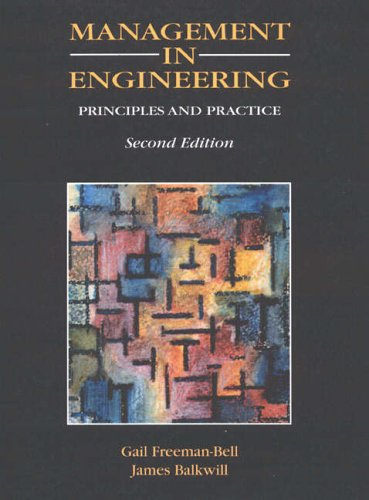 Management In Engineering: Principles and Practice By Gail Freeman-Bell