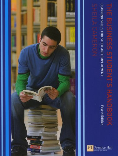 The Business Student's Handbook: Skills for Study & Employment: Skills for Study and Employment By Sheila Cameron