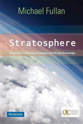 Stratosphere: Integrating Technology, Pedagogy, and Change Knowledge By Michael Fullan