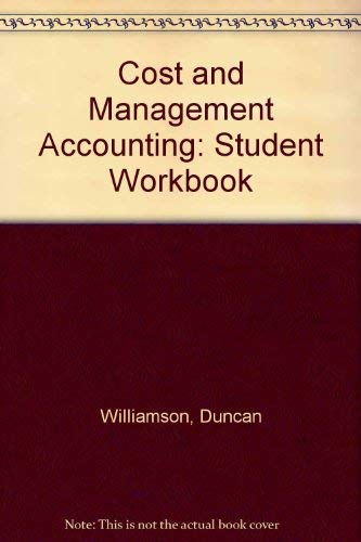 Cost Management Accounting Stud Workbook By Duncan Williamson