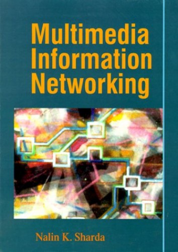 Multimedia Information Networking By Nalin Sharda