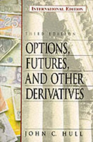 Options, Futures and Other Derivative Securities By John Hull