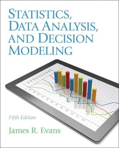 Statistics, Data Analysis, and Decision Modeling By James Evans