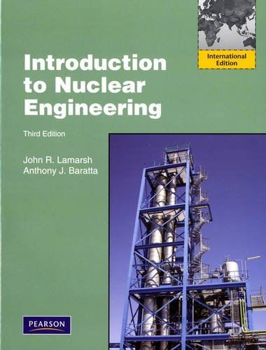 Introduction to Nuclear Engineering: International Edition By John R. Lamarsh