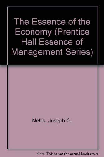 The Essence of the Economy By Joseph G. Nellis