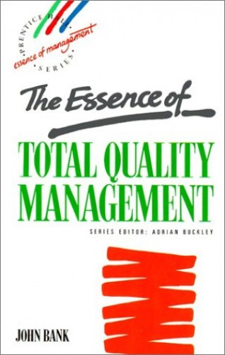 Essence Total Quality Management By John Bank