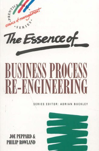 Essence of Business Process Re-Engineering By Joe Peppard