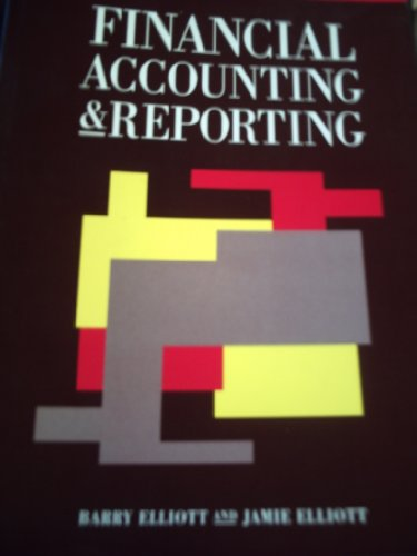 Financial Accounting and Reporting By B. Elliott