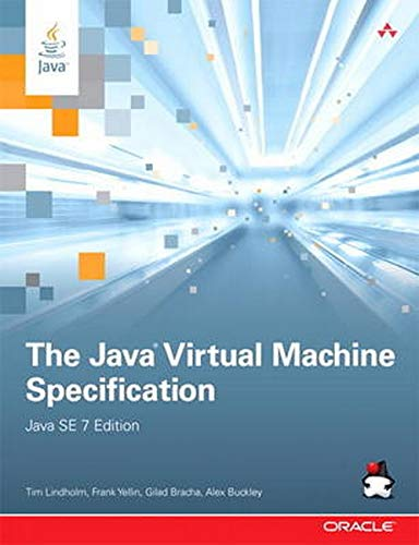 The Java Virtual Machine Specification, Java SE 7 Edition By Tim Lindholm