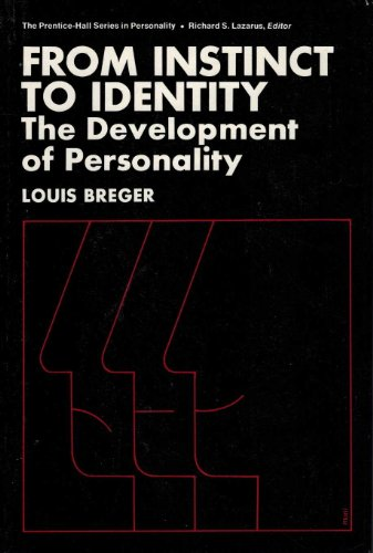 From Instinct to Identity: Development of Personality (The Prentice-Hall series in personality) By Louis Breger