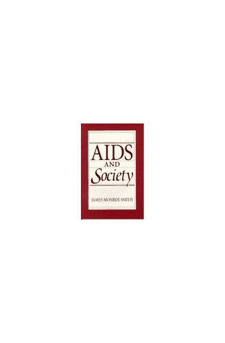 AIDS and Society By James Monroe Smith