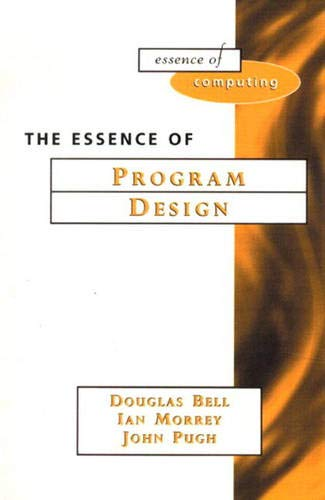 The Essence of Program Design By Doug Bell